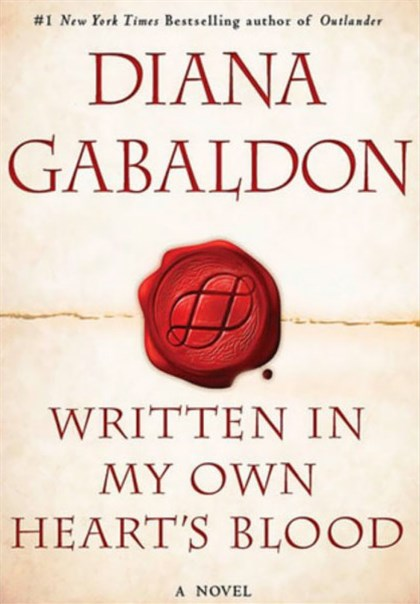 """Written in My Own Heart's Blood"" by Diana Gabaldon ""Written in My Own Heart's Blood"" by Diana Gabaldon"