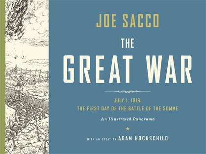 """The Great War: July 1, 1916, The First Day of The Battle of The Somme.""  ""The Great War: July 1, 1916, The First Day of The Battle of The Somme."""