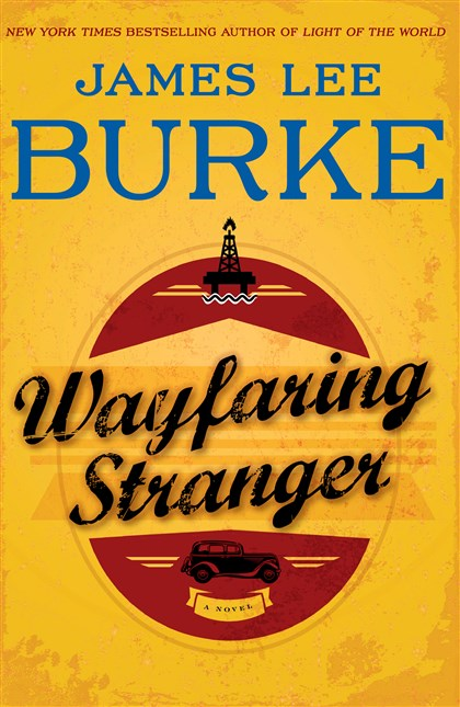 """The Wayfaring Stranger"" by James Lee Burke  ""The Wayfaring Stranger"" by James Lee Burke"