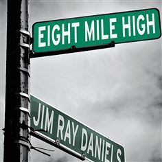 """Eight Mile High"" by Jim Ray Daniels"