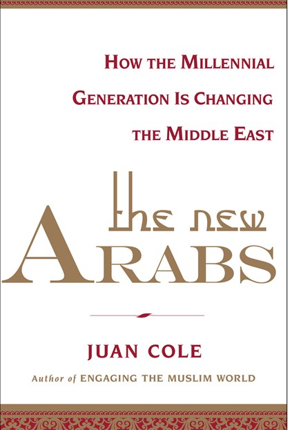 """The New Arabs: How the Millennial Generaton is Changing the Middle East,"
