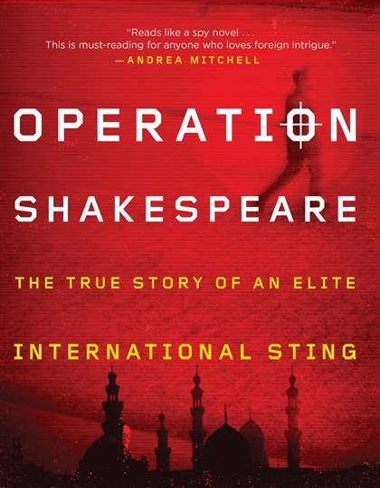 """Operation Shakespeare: The True Story of An Elite International Sting,"" by John Shiffman."