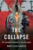"""The Collapse"" by Mary Elise Sarotte"