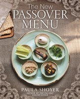 """The New Passover Menu,"" by Paula Shoyer."