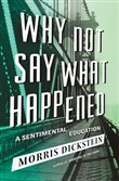 """Why Not Say What Happened,"" by Morris Dickstein."