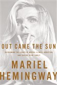 """Out Came the Sun"" by Mariel Hemingway."