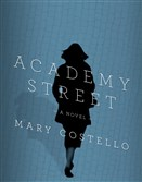 """Academy Street"" by Mary Costello."
