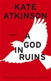 """A God in Ruins"" by Kate Atkinson."