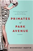 """Primates of Park Avenue"" by Wednesday Martin."