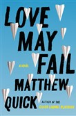 """Love May Fail"" by Matthew Quick."