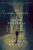 """The Convictions of John Delahunt"" by Andrew Hughes."