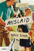 """Mislaid"" by Nell Zink."