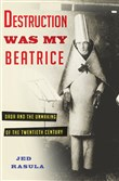 """Destruction was my Beatrice"" by Jeff Rasula."