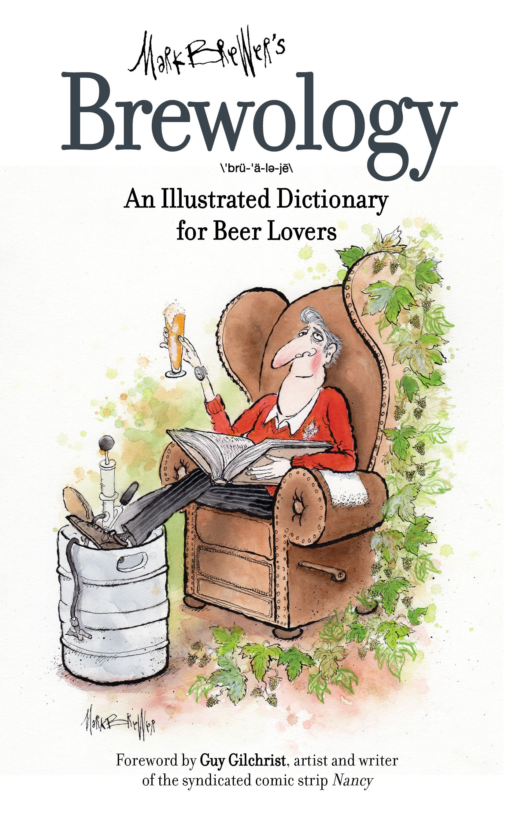 "Brewology The cover of ""Brewology: An Ilustrated Dictionary for Beer Lovers"" by local artist Mark Brewer."