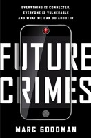 """Future Crimes"" by Marc Goodman."