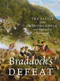 """Braddock's Defeat: The Battle of the Monongahela and the Road to Revolution"" by David Preston"