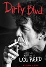 "Aidan Levy's""Dirty Blvd.: The Life and Music of Lou Reed"""