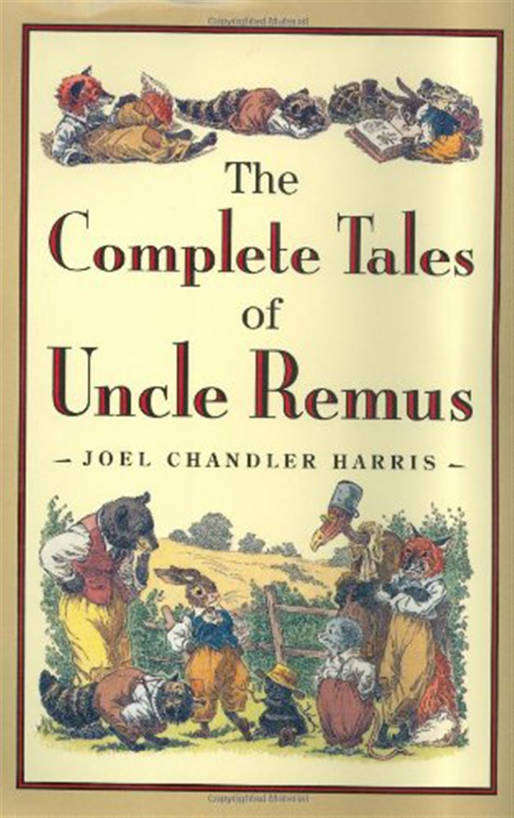 "talesofuncleremus ""The Complete Tales of Uncle Remus,"" by Joel Chandler Harris."