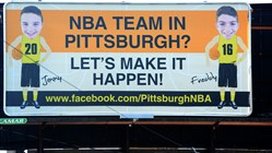 Jimmy Hanna, 11 and his brother Freddy,10, of Fox Chapel, are trying to get an NBA franchise to move to Pittsburgh. They have raised $2,620 on GoFundMe, which they used to rent two billboards, like this one on Washington Boulevard.