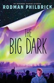 """The Big Dark"" by Rodman Philbrick."