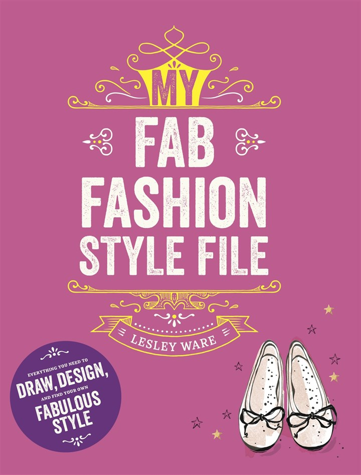 "My Fab Fashion Style File by Lesley Ware ""My Fab Fashion Style File"" (Laurence King Publishing; $19.95), a new book by former Pittsburgher Lesley Ware."