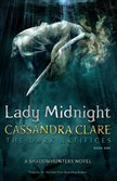 """Lady Midnight"" by Cassandra Clare."