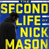 """The Second Life of Nick Mason"" by Steve Hamilton"