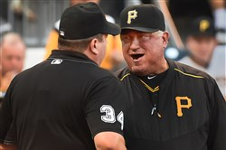 Clint Hurdle always makes sure to get the attention of the closest umpire as quickly as possible before issuing a challenge.