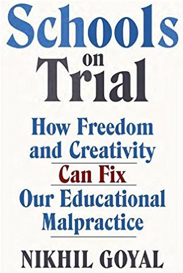 Image result for Schools on Trial: How Freedom and Creativity Can Fix Our Educational Malpractice""
