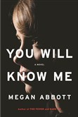 """You Will Know Me,"" by Megan Abbott."