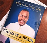 "Ben Carson M.D.'s book ""You Have a Brain: A Teen's Guide to T.H.I.N.K. B.I.G."""