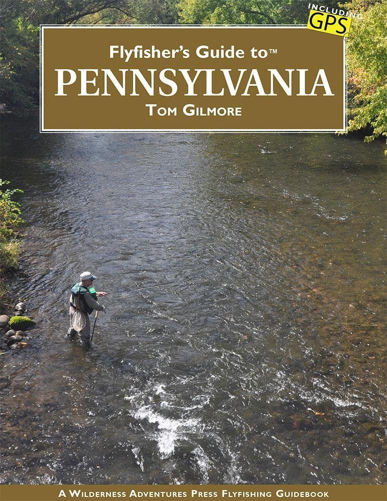Fly fishing pennsylvania new book explains how to find it for Fly fishing pennsylvania