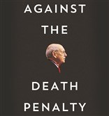 """Against the Death Penalty"" by  Stephen Breyer, edited by John D. Bessler."