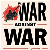 "Michael Kazin's ""War Against War: The American Fight for Peace 1914-1918."""