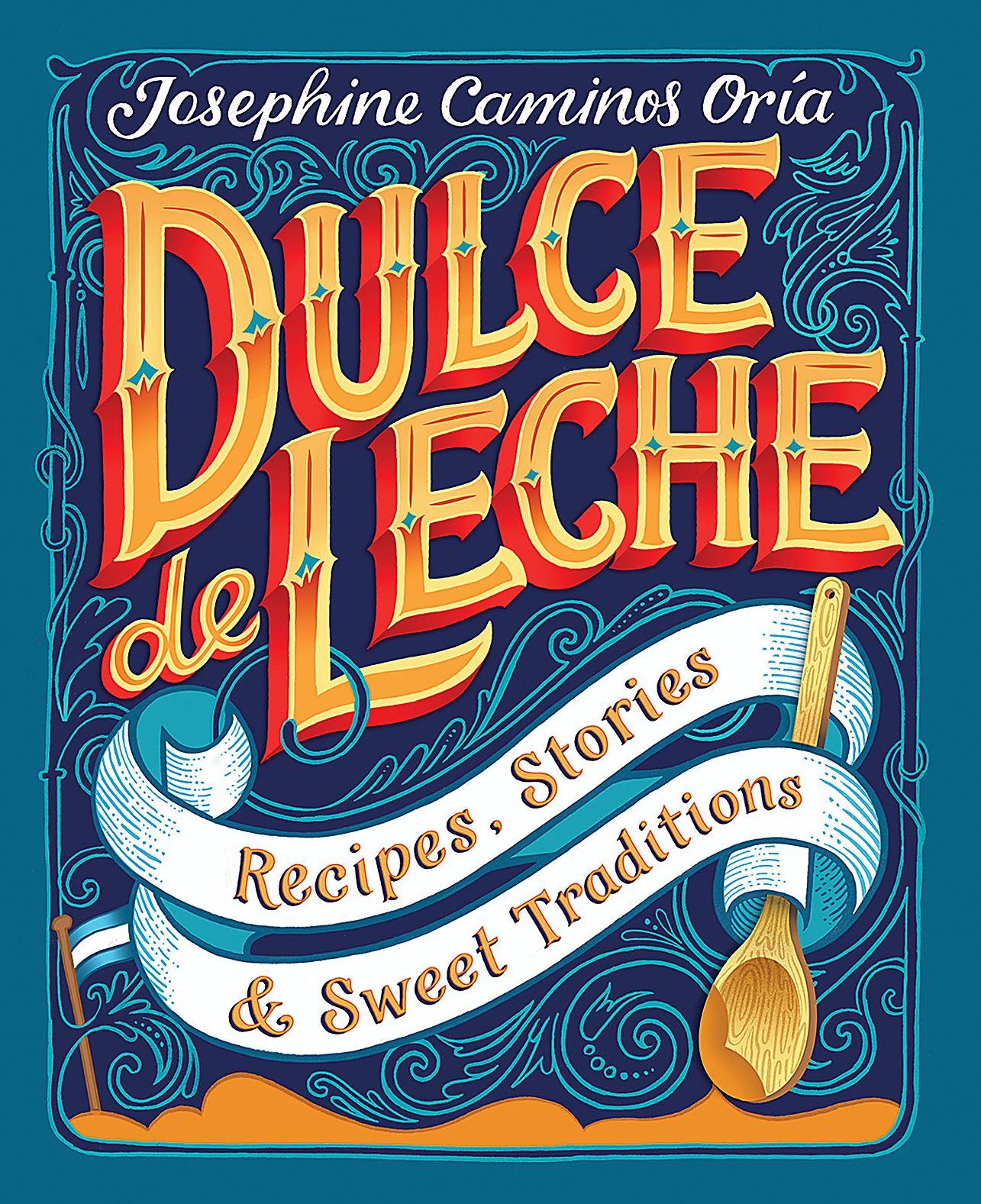 "book dulce de leche ""Dulce de Leche,"" by Josephine Caminos Oria."