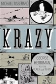 """Krazy: George Herriman, A Life in Black and White"" by Michael Tisserand."