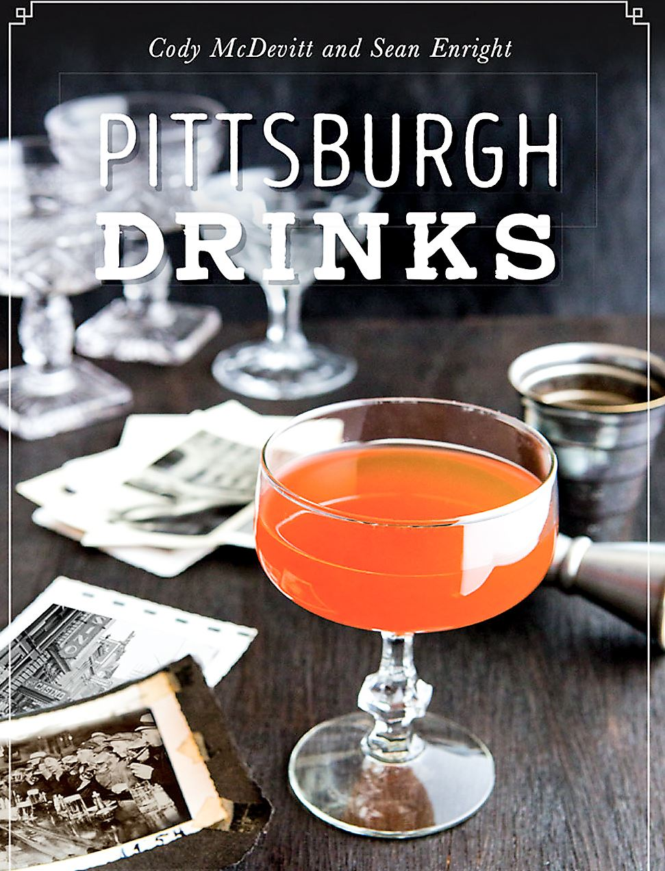 "book pittsburgh drinks Cover of the forthcoming ""Pittsburgh Drinks"" by former PG intern Cody McDevitt and bartender Sean Enright."