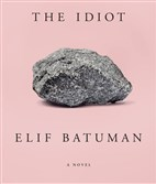 The cover jacket of 'The Idiot' by Elif Batuman.