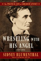 """Wrestling With His Angel,"" by Sidney Blumenthal."