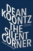 """The Silent Corner,"" by Dean Koontz."