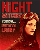 """Night Witches: A Novel of World War II"" by Kathryn Lasky"
