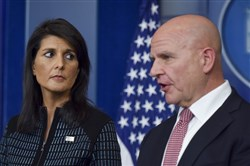 Lt. Gen. H.R. McMaster, the U.S. national security adviser, and Nikki Haley, the U.S. ambassador to the United Nations, speak at the White House on Friday.