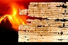 A papyrus text from ancient Egypt describes a famine, which scientists now believe was caused by volcano-induced climate change.