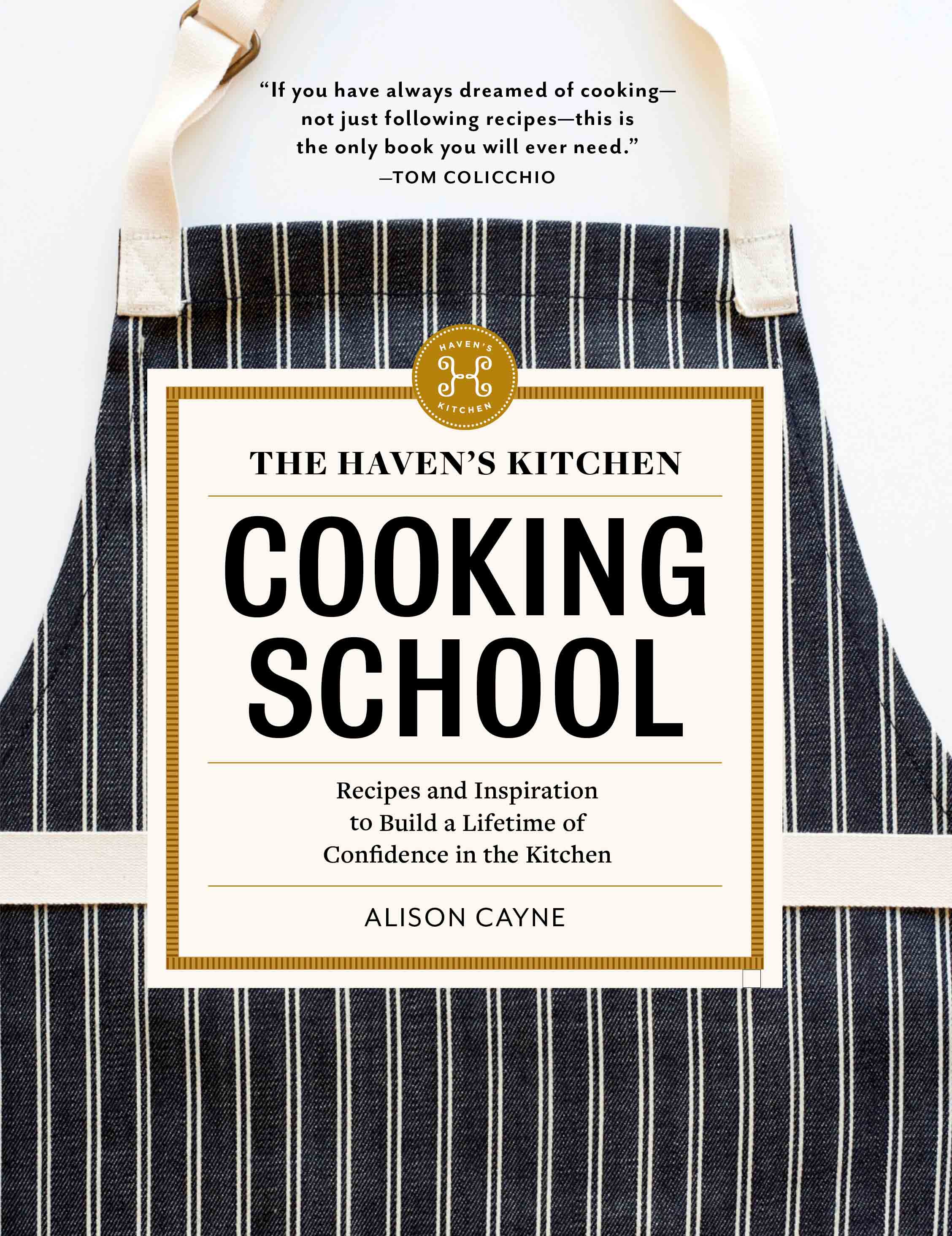 """COVERhavensKitchen """"Haven's Kitchen Cooking School"""" is instructional, and features teaching recipes that break down how recipes work."""