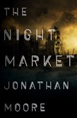 """The Night Market,"" by Jonathan Moore."