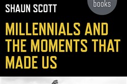 """Millennials and the Moments That Made Us,"" by Shaun Scott."