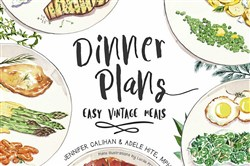 """Dinner Plans: East Vintage Meals"" by Jennifer Calihan and Adele Hite is a cookbook without recipes."